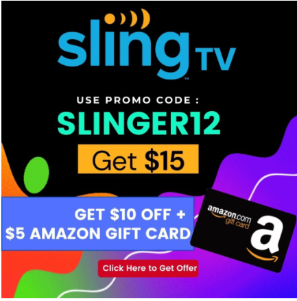 Sling TV gets $15 and $10 Amazon gift card with with code: Slinger 12